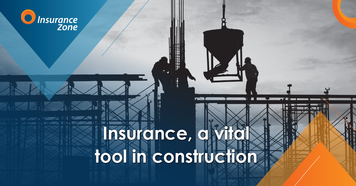 Insurance, a vital tool in construction