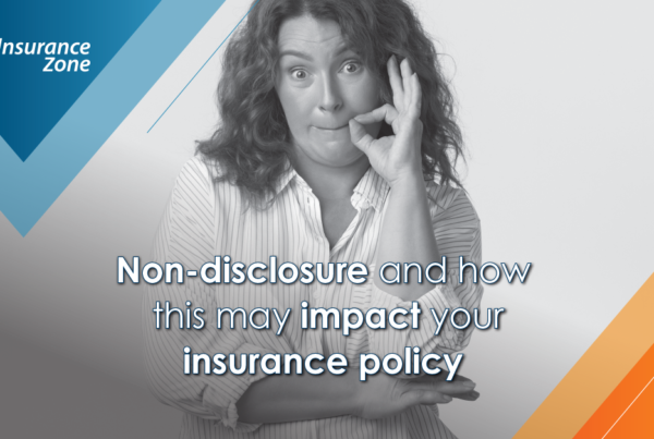 Non-disclosure and how this may impact your insurance policy